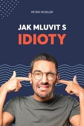 Jak mluvit s idioty