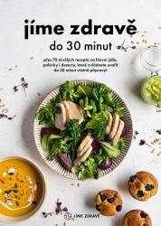Jíme zdravě do 30 minut