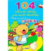 104 zábavné úkoly pro malé školáky - Hraj si a uč se se zvířátky