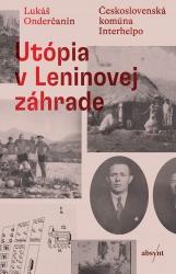 Utópia v Leninovej záhrade