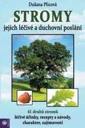 Stromy - jejich léčivé a duchovní poslání