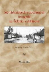 166 historických a současných fotografií ze Židenic a Juliánova