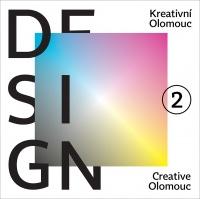 Kreativní Olomouc DESIGN 2/ Creative Olomouc DESIGN 2