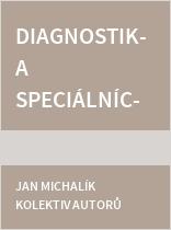 Diagnostika speciálních vzdělávacích potřeb u dětí, žáků a studentů s potřebou podpůrných opatření ze zdravotních důvodů
