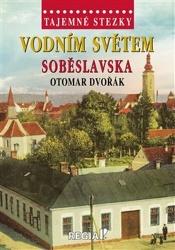 Tajemné stezky - Vodním světem Soběslavska