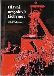 Hlavně nevyslovit Jáchymov