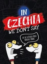 In Czechia We Don't Say