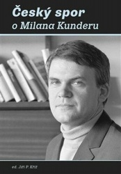 Český spor o Milana Kunderu