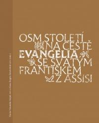 Osm století na cestě evangelia se svatým Františkem z Assisi