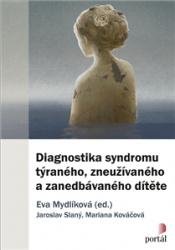 Diagnostika syndromu týraného, zneužívaného a zanedbávaného dítěte