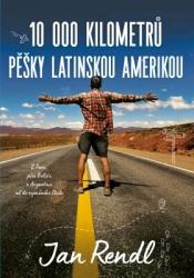10 000 kilomterů pěšky Latinskou Amerikou