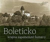 Boleticko - krajina zapomenuté Šumavy