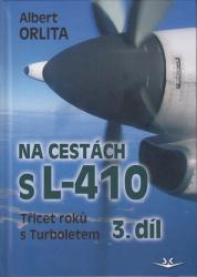 Na cestách s L-410 3. díl