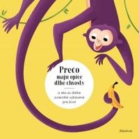 Prečo majú opice dlhé chvosty?