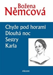 Chyže pod horami / Dlouhá noc / Sestry / Karla