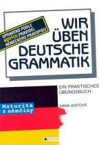 Wir üben deutsche Gramatik - Maturita z němčiny