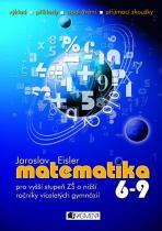 Matematika 6-9 - pro vyšší stupeň ZŠ a nižší ročníky víceletých gymnázíí
