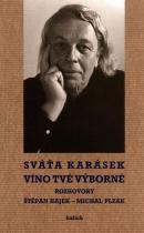 Sváťa Karásek - víno tvé výborné