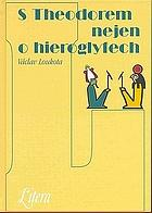 S Theodorem nejen o hieroglyfech