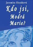 Kdo jsi, Modrá Marie?
