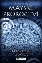 Mayské proroctví - Zápas o osud lidstva