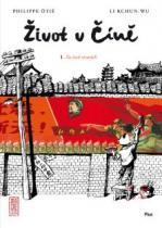 Život v Číně 1. Za časů otcových
