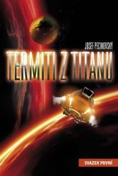 Termiti z Titanu 1