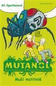 Mutanol 2. Muší mstitelé