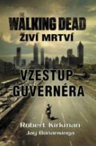 Živí mrtví: Vzestup guvernéra