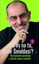 Co Vy na to, pane Šmoldasi? 2