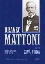 Dravec Mattoni aneb Živá voda