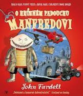 O hrůzném padouchu Manfredovi