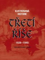 Ilustrovaná historie Třetí říše 1939-1945
