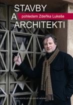 Stavby a architekti pohledem Zdeňka Lukeše