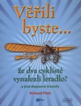 Věřili byste, že dva cyklisté vynalezli letadlo?!