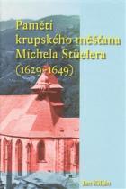 Paměti krupského měšťana Michela Stüelera (1629-1649)