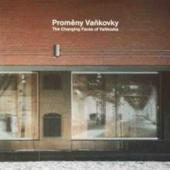 Proměny Vaňkovky/ The Changing Faces of Vaňkovka