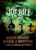 Bobby Conroy vstává z mrtvých
