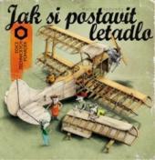 Jak si postavit letadlo