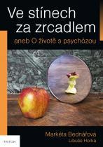 Ve stínech za zrcadlem aneb O životě s psychózou