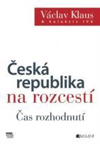 Česká republika na rozcestí – Čas rozhodnutí
