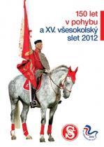 150 let Sokola a XV. všesokolský slet 2012