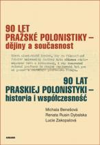 90 let pražské polonistiky - dějiny a současnost