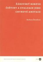 Žákovský korpus češtiny a evaluace jeho chybové anotace