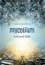 Mycelium: Led pod kůží