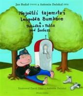 Největší tajemství Leopolda Bumbáce a Pohádka z Pekla pod Sudem