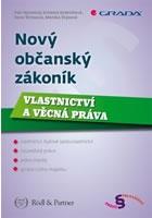Nový občanský zákoník: Vlastnictví a věcná práva