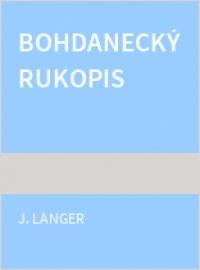 Bohdanecký rukopis (Josef Jaroslav Langer)   Detail knihy   ČBDB.cz