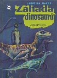 Výsledek obrázku pro Záhada dinosaurů Jaroslav Mareš
