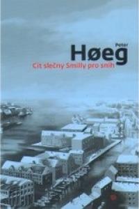 Cit slečny Smilly pro sníh (Peter Høeg)  6e7ca0d17f